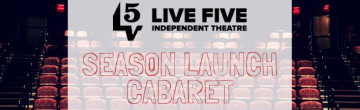 Join us at Live Five's Season Launch Cabaret Sept 15