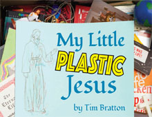My Little Plastic Jesus – Oct