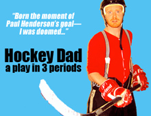Hockey Dad: A Play In 3 Periods – 2008