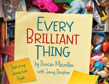 Every Brilliant Thing – Jan 23-Feb 2