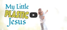 My Little Plastic Jesus trailer & more