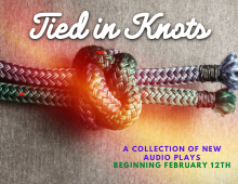 Tied in Knots audio drama podcast now playing
